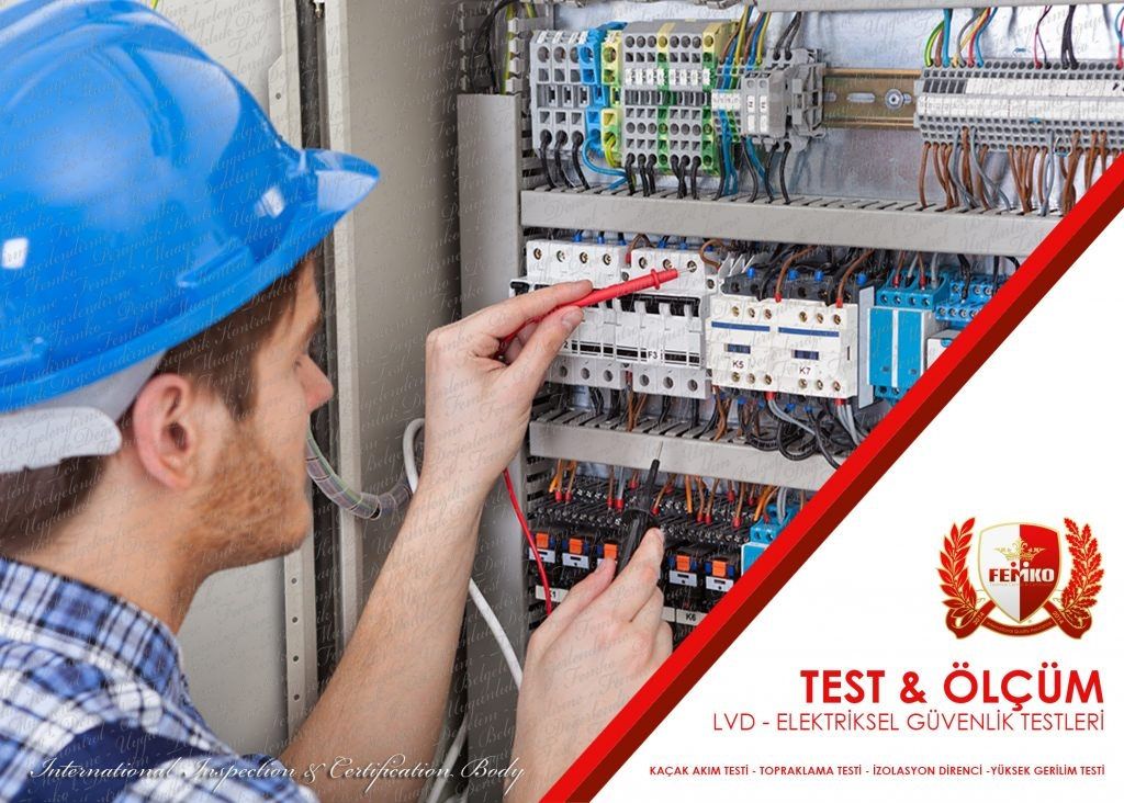 Elektriksel Güvenlik Testleri (LVD Testi) Alçak Gerilim Yönetmeliği