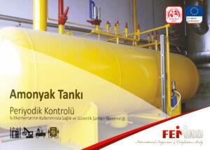 Amonyak Tankı Periyodik Kontrol Muayenesi