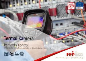 Termal Kamera Ölçümü ve Periyodik Kontrolü