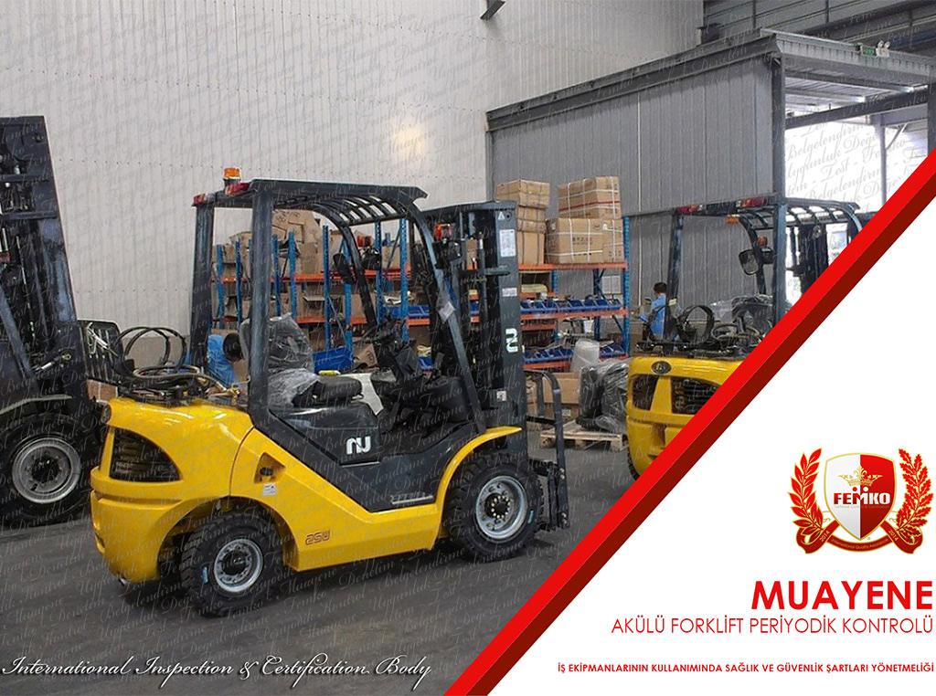 Akülü Forklift Periyodik Kontrol Muayenesi