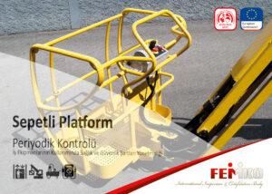 Sepetli Platform Periyodik Kontrol Muayenesi