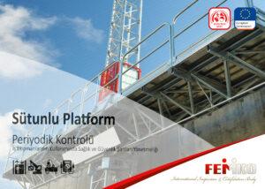 Sütunlu Çalışma Platformu Periyodik Kontrol Muayenesi
